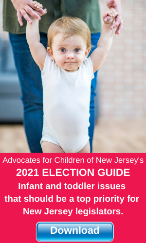 Advocates for Children of New Jersey's 2021 ELECTION GUIDE
